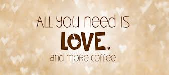 quotes about coffee and love. Perfect Love Quotes About Love Of Coffee On About And