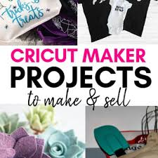 15 cricut maker projects to sell