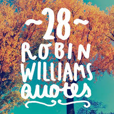 Magical Quotes 100 Magical Quotes from Robin Williams Bright Drops 23