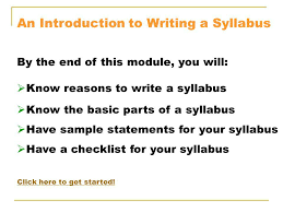 How To Write A Syllabus An Introduction To Writing A Syllabus By The End Of This Module You