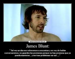 James Blunt: | Desmotivaciones via Relatably.com