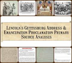 lincoln s gettysburg address emancipation proclamation primary lincoln s gettysburg address emancipation proclamation primary source analysis