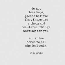 Quotes On Hope 93 Wonderful Sunshine Comes To All Who Feel Rain On We Heart It