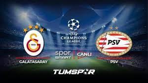Galatasaray PSV maçı canlı izle! Spor Smart Şampiyonlar Ligi GS PSV maçı  canlı skor takip! - Tüm Spor Haber