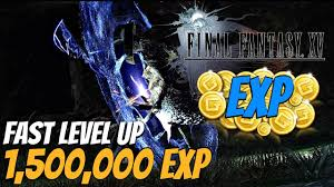 Final Fantasy Xv Over 1 Million Exp How To Level Up Fast High Level Exploit