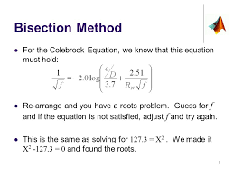 bisection method for the colebrook equation we know that this equation must hold re