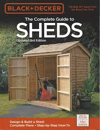 How To Design And Build A Shed Black And Decker Complete Guide Sheds By Cool Springs Press Editors 2017 Paperback