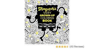 spongebob s very grown up coloring book spongebob squarepants coloring book random house gregg schigiel 9781524701420 amazon books