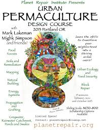 Basic Permaculture Design 2013 Permaculture Design Course Welcome To The Planet