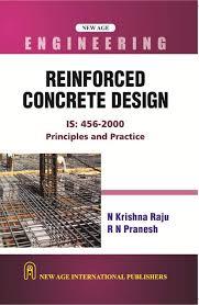 Civil Engineering Rcc Design Reinforced Concrete Design Principles And Practice Raju N