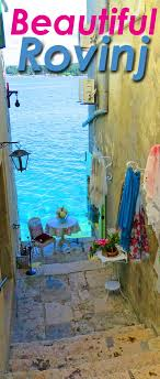 best europe travel images places beautiful photo essay on rovinj it s beautiful but there are even better reasons to