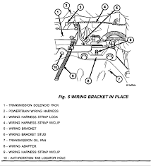 2001 voyager transmission issues mount the wiring bracket p n 04868498ab to the wiring adapter the stud in the wiring bracket will go into the hole in the wiring adapter