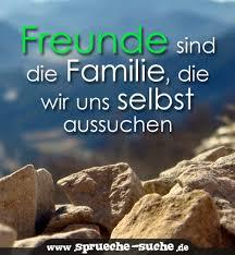 Spruch Freunde Sind Die Familie Die Wir Uns Selbst Aussuchen