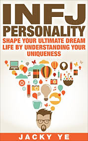 infj personality infj personality shape your ultimate dream life by understanding
