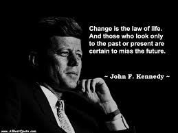 John F Kennedy Quotes Gorgeous Change Is The Law Of Life All Best Quote