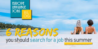 6 Reasons Why You Should Search For A Job This Summer