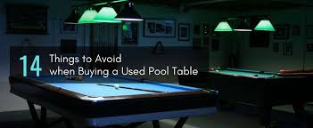 avoid when ing a used pool table