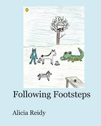 Following Footsteps by Alicia Reidy   Blurb Books