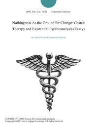 nothingness as the ground for change gestalt therapy and  nothingness as the ground for change gestalt therapy and existential psychoanalysis essay by existential analysis on ibooks