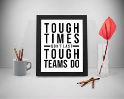 Quotes About Getting Through Tough Times Unique Tough Times Don't Last Team Work Quotes Tough Times Etsy
