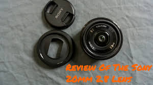 sony 20mm. sony 20mm 2.8 e-mount lens review