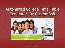Automated College Time Table Generator By Customsoft Ppt Download