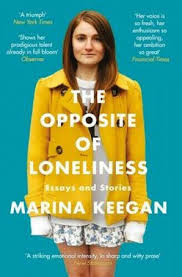 The Opposite Of Loneliness Essays And Stories Keegan Marina 147113962x
