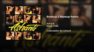 breakup 2 makeup remix edited ashanti