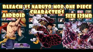 Bleach VS naruto 3.3 Modded One Piece Characters ANDROID {129MB DOWNLOAD}  in 2021