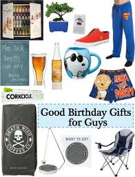 birthday present for a guy good gift ideas for guys birthday birthday ideas birthday gifts free