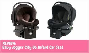 easy searching the best infant car seat with the baby jogger city go infant car seat reviews