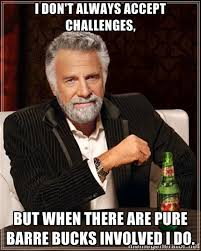 I don't always accept challenges, But when there are Pure Barre ... via Relatably.com