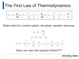 7 the first law of thermodynamics 7 notice that for a closed system the above equation