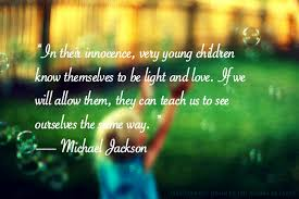 Innocent Beauty Quotes Best of Michael Jackson The Innocence Of Children Quote