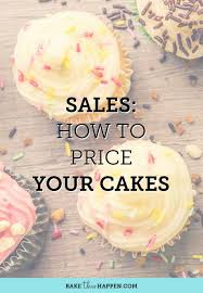Sales How To Price Your Cakes In 2019 Cake Decor Ideas