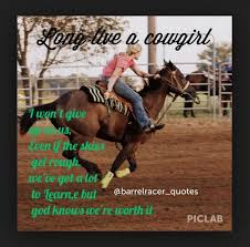 Barrel Racing Quotes Delectable 48 Best Cowgirl Up Images On Pinterest Barrel Racing Horses