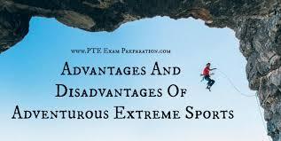 pte essay advantages and disadvantages of adventurous extreme sports pte essay advantages and disadvantages of adventurous extreme sports