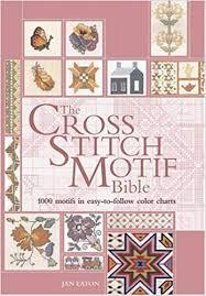 The Cross Stitch Motif Bible 1000 Motifs In Easy To Follow