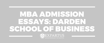 mba admission essays darden school of business mba admission essays