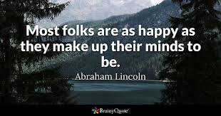 Most Folks Are As Happy As They Make Up Their Minds To Be Abraham Awesome Make A Quote Picture
