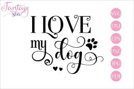 Animal pet love svg clipart svg office wall art pet svg | etsy. I Love My Dog Graphic By Fantasy Svg Creative Fabrica