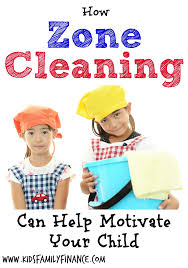 Zone Cleaning Chart For Kids How Zone Cleaning Can Help Motivate Your Child Kids Family