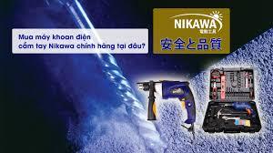 Mua máy khoan điện cầm tay Nikawa chính hãng tại đâu?