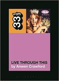Hole's Live Through This (33 1/3) (9781623563776 ... - Amazon.com