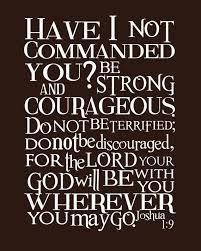 Be Strong And Courageous Quotes Enchanting Motivational Quotes Be Strong Courageous I'm Not Religious But