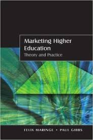 Marketing Higher Education: Theory and Practice 1st edition by Maringe, Felix,  Gibbs, Paul (2008) Paperback: Amazon.com: Books