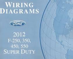 2012 ford f250 f350 f450 f550 factory wiring diagram scehmatics 2012 ford f250 f350 f450 f550 factory wiring diagram scehmatics manual