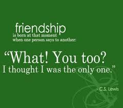 Cs Lewis Quote About Friendship What are your friendships built on Book Quotes Pinterest 77