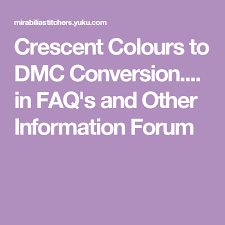 Crescent Colours To Dmc Conversion In Faqs And Other