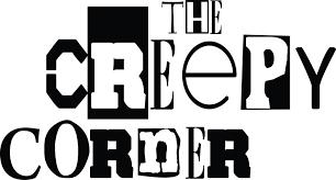 The Creepy Corner